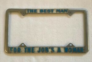 Very Cool Vintage The Best Man For The Jobs A Woman License Plate Frame 70s 80s