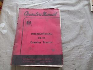 International Harvester Td 24 Td24 Crawler Operator s Manual