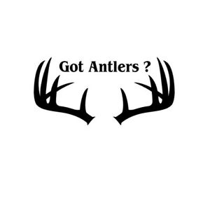 Car Window Decal Truck Outdoor Sticker Got Antlers Deer Buck Hunting