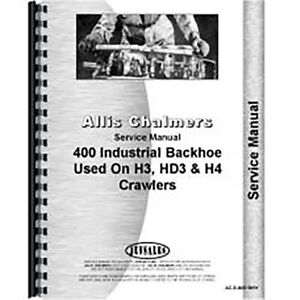 Service Manual For Allis Chalmers H3 Crawler I 400 Backhoe Attachment