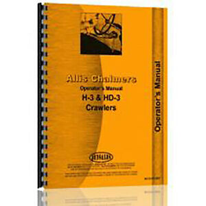 New Operator s Manual For Allis Chalmers H3 Crawl Loader And Scar