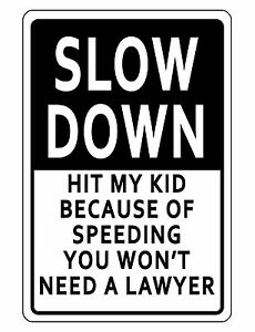Slow Down Sign 12x18 Kids Protection Durable Aluminum No Rust Full Color D 640