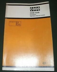 Case 450b 455b Crawler Tractor Dozer Operator Operation Maintenance Manual