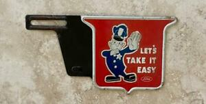Ford Let S Take It Easy Vintage Automotive License Plate Tag Topper Original