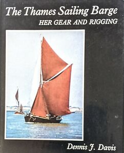 The Thames Sailing Barge Her Gear And Rigging Davis Nautical Model Ship Boat