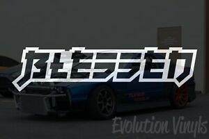 Blessed V2 Decal Sticker Jdm Lowered Static Stance Low Drift Slammed Racing
