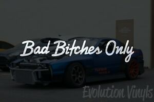 Bad Bitches Only Sticker Decal V2 Jdm Lowered Import Tuner Car Truck Racing Drif