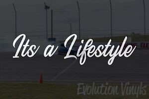 Its A Lifestyle V1 Decal Sticker Jdm Lowered Static Stance Low Drift Racing