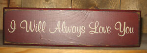 Primitive Country I Will Always Love You Shelf Sign