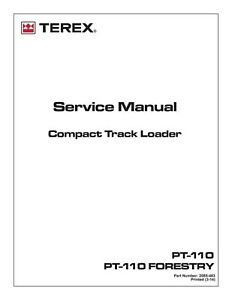 New Terex Pt 110 Compact Track Loader Forestry Workshop Repair Service Manual