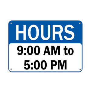 Horizontal Metal Sign Multiple Sizes Hours 9 00 Am To 5 00 Pm Business Blue