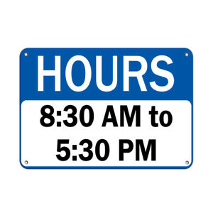 Horizontal Metal Sign Multiple Sizes Hours 8 30 Am To 5 30 Pm Business Blue