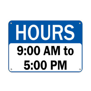Horizontal Metal Sign Multiple Sizes Hours 9 00 Am To 5 00 Pm A Business