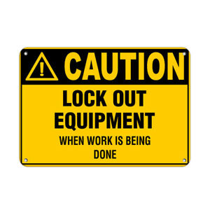 Horizontal Metal Sign Multiple Sizes Caution Lock Out Equipment Work Being Done