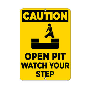 Vertical Metal Sign Multiple Sizes Caution Open Pit Watch Your Step Hazard