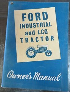 Ford Series 2000 4000 Industrial Lcg Tractor Owner s Manual