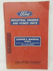 Vintage Ford Industrial Engines And Power Unit Owners Manual For E134 And D172