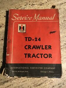 International harvester td 24 Td24 Crawler Tractor Service Manual Repair 1953 Ih