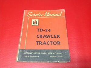 1955 International Harvester Ih Td 24 Crawler Tractor Service Manual Excellent