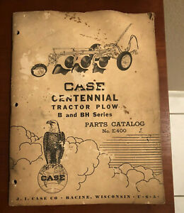 Case Centennial Tractor Plow Parts Catalog E400 B And Bh Series Vintage