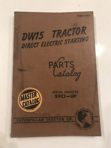 Caterpillar Tractor Dw15 Tractor Direct Electric Starting Parts Master Catalog