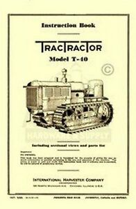 International Harvester Tractractor T 40 Crawler Tractor Operators Manual T40 Ih