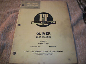 Original Oliver Models Super 44 440 Tractor I T Shop Service Manual