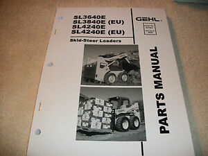 Original Gehl Sl3640e Sl3640e eu Sl4240e Sl4240e eu Skid Loader Parts Manual