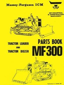 Massey Ferguson Mf300 Mf 300 Loader Dozer Tractor Parts List Book Manual
