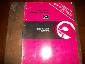 Original John Deere 1610 Series Mounted Chisel Plow Operators Manual