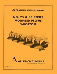 Allis Chalmers No 75 And 85 Mounted Plow 5 Bottom Operators Manual Ac