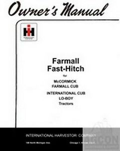 International Harvester Farmall Fast Hitch Cub Lo boy Owners Operator Manual Ih