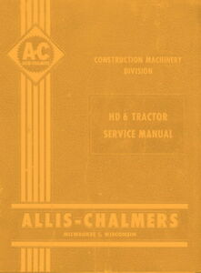 Allis Chalmers Hd 6 Large Tractor Service Manual