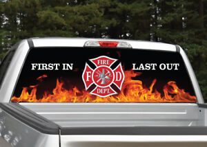 Firefighter Flames first In Last Out Rear Window Decal Graphic For Truck