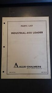 Allis Chalmers Industrial 600 Loader Illustrated Parts List