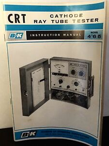 B k Model 465 Cathode Ray Tube Tester Instruction Manual W setup Chart 17411