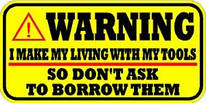 Warning Decal Sticker New I Make My Living With My Tools Snap On Mac