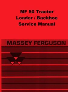 Massey Ferguson Mf50 Mf50a Mf 50 Mf 50 Tractor Loader Backhoe Service Manual