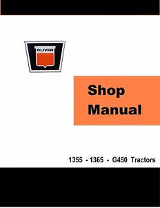 Oliver 1355 1365 G450 Mm Factory Shop Service Manual Reproduction