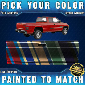 New Painted To Match Rear Tailgate For 1994 2002 Dodge Ram 1500 2500 3500 94 02