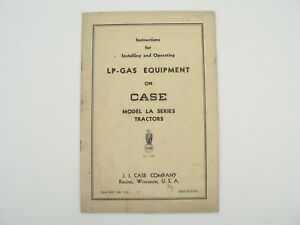 J i Case Lp gas Equipment On Model La Tractors Installing Owners Manual 1950