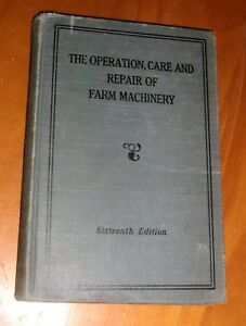 Vintage 16th Edition operation Care Repair Of Farm Machinery john Deere 1940 s