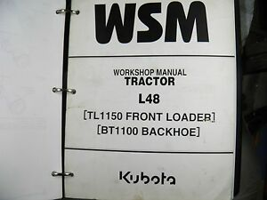 Kubota L48 Tractor Tl1150 Bt1100 Loader Backhoe Workshop Manual Service Manual