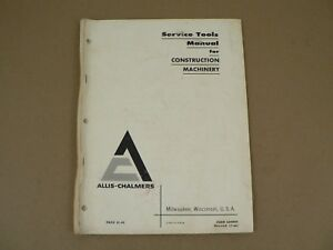 Allis Chalmers Service Tools Manual For Construction Machinery 1966 Vintage