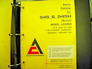 Allis Chalmers 545 545h Wheel Loader Parts Book With Operating Maint Manual