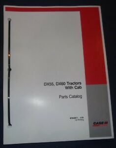 Case Dx55 Dx60 Tractor With Cab Parts Book Manual