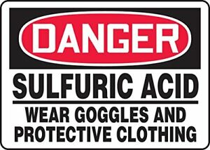 Danger Sulfuric Acid Wear Goggles And Protective Clothing 10 X 14 Dura plastic