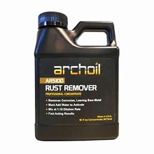 Archoil Ar5100 16 Rust Remover Super Concentrate Fast Acting 16 Oz