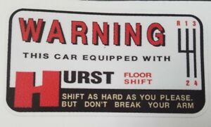 Vintage Warning Hurst Floor Shift Vinyl Decal Sticker Ford Chrysler Chevy 4012