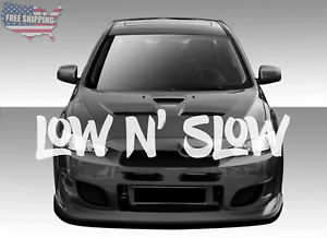 Low Slow Windshield Banner Decal Sticker Graphic Low N Slow Car Truck Suv
